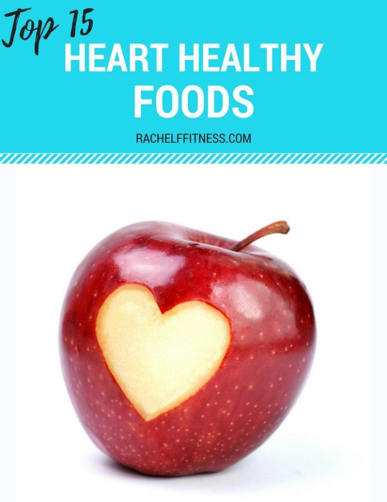 Check out my Top 15 Heart Healthy Foods! Learn why they're good for your heart and why you should be adding them to your weekly shopping list. | Rachel Freebairn Fitness | #hearthealthydiet #hearthealthyfoods #hearthealth
