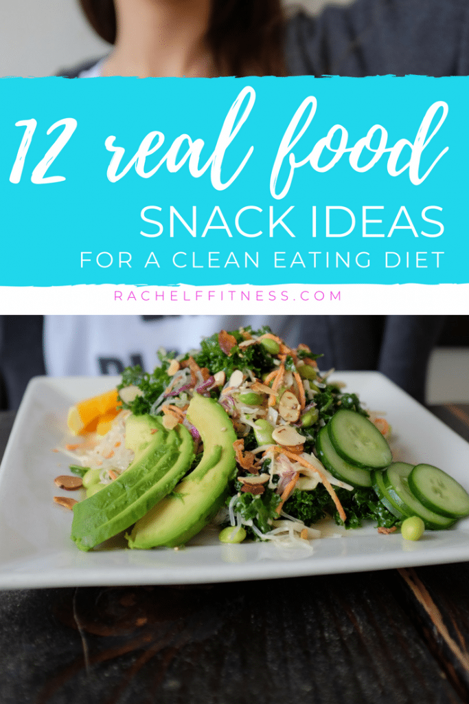 "Blue banner with text saying ""12 Real Food Snack Ideas for a Clean Eating Diet"" with woman holding a plate of healthy food"