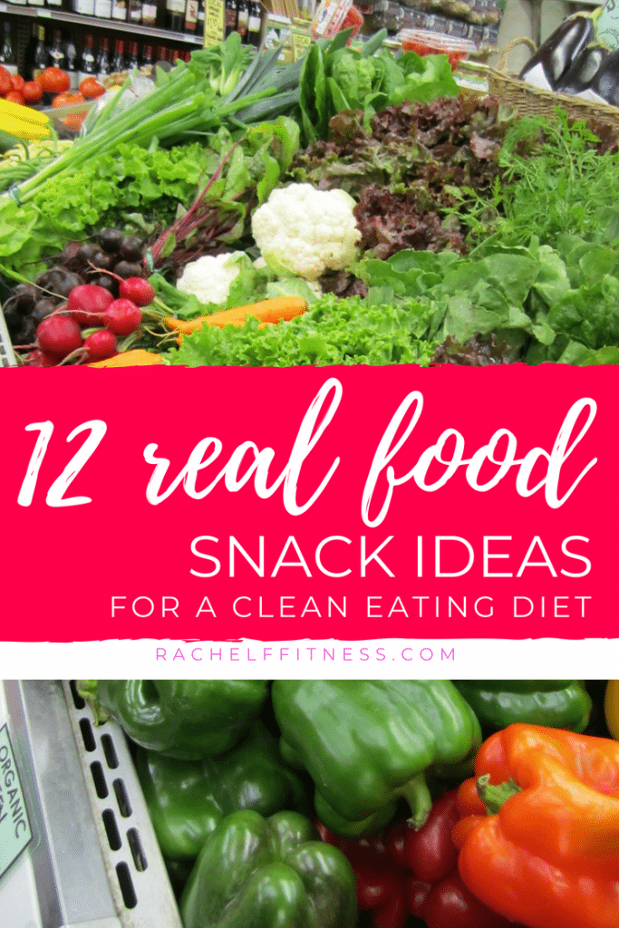 "Banner with text saying ""12 Real Food Snack Ideas for a Clean Eating Diet"" over vegetables at the grocery store"