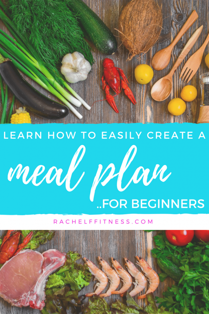 Meal Planning Made Easy - 6 Tips for Beginners. Want to Learn How to Easily Create a Meal Plan but think it's overwhelming? 6 Tips to Help You Start Meal Planning. | Rachel Freebairn Fitness | #mealplanning #mealplan #mealplanner #healthymealplan