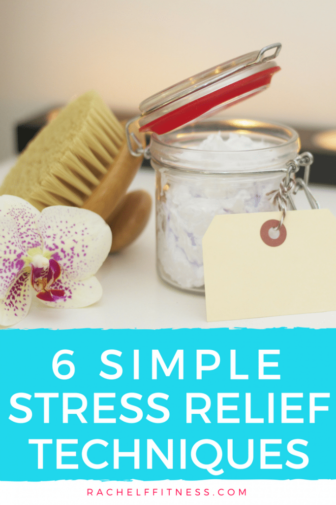 6 Simple Stress Relief Techniques. Try these Stress Management Tips to help you reduce your stress levels and live a happier and healthier life! | Rachel Freebairn Fitness | #stressmanagement #stressrelief #healthytips