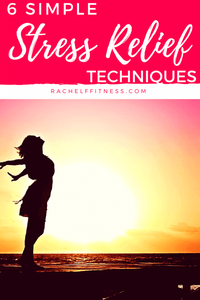 6 Simple Stress Relief Techniques. Try these Stress Management Tips to help you reduce your stress levels and live a happier and healthier life!   Rachel Freebairn Fitness   #stressmanagement #stressrelief #healthytips